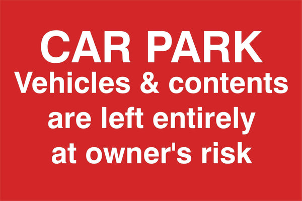 Carpark vehicle and contents….. Sign, Self Adhesive Vinyl, 1mm PVC, 5mm Correx Board