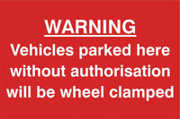 Vehicle parked here without authorisation… Sign, Self Adhesive Vinyl, 1mm PVC, 5mm Correx Board