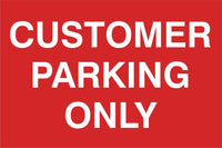 Customer parking only Sign, Self Adhesive Vinyl, 1mm PVC, 5mm Correx Board