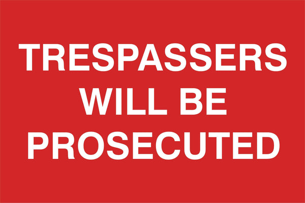 Tresspassers will be prosecuted Sign, Self Adhesive Vinyl, 1mm PVC, 5mm Correx Board