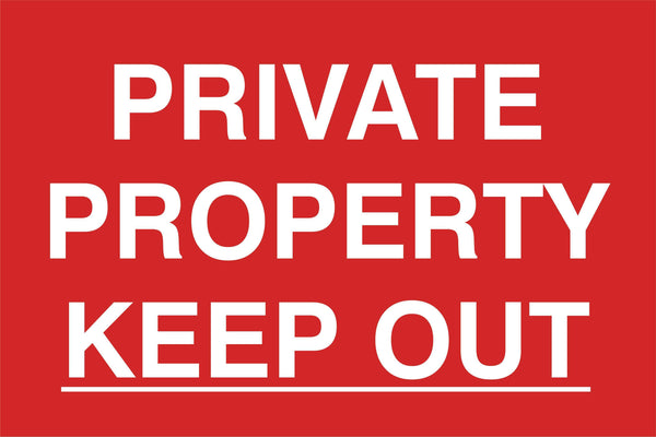 Private property keep out Sign, Self Adhesive Vinyl, 1mm PVC, 5mm Correx Board