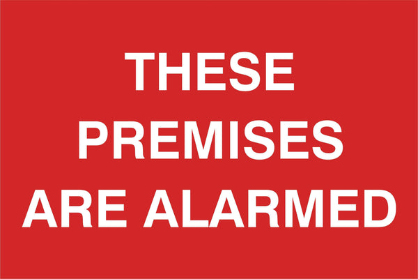 These premises are alarmed Sign, Self Adhesive Vinyl, 1mm PVC, 5mm Correx Board