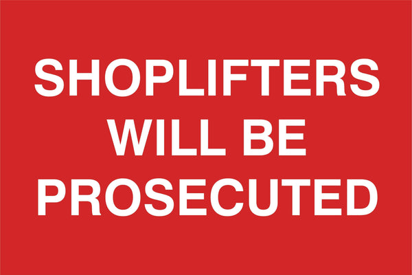 Shoplifters will be prosecuted Sign, Self Adhesive Vinyl, 1mm PVC, 5mm Correx Board