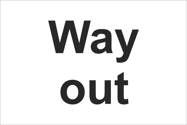 Way out Sign, Self Adhesive Vinyl, 1mm PVC, 5mm Correx Board