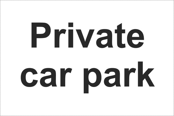 Private car park Sign, Self Adhesive Vinyl, 1mm PVC, 5mm Correx Board