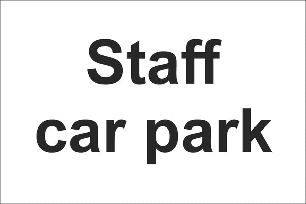 Staff car park Sign, Self Adhesive Vinyl, 1mm PVC, 5mm Correx Board
