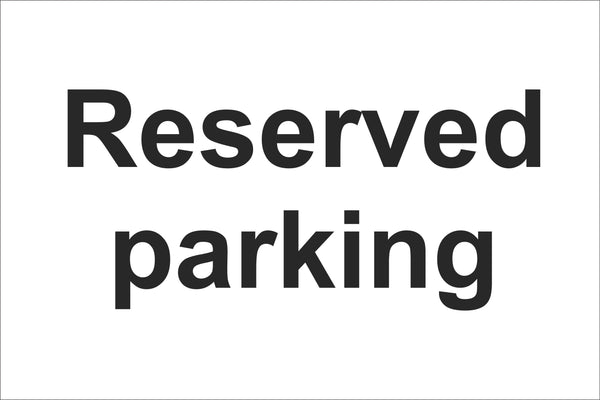 Reserved Parking Sign, Self Adhesive Vinyl, 1mm PVC, 5mm Correx Board