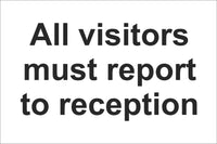 All Visitors Must Report to reception Sign, Self Adhesive Vinyl, 1mm PVC, 5mm Correx Board