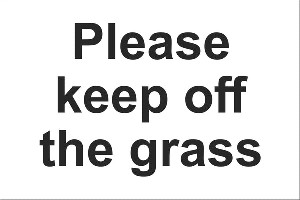 Please keep off the grass Sign, Self Adhesive Vinyl, 1mm PVC, 5mm Correx Board