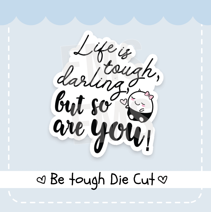 Be tough die cut - Every Minute A Story