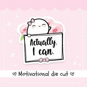 Actually I can- Beanie floral die cut