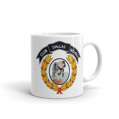 Dallas Club NO-KILL Mug