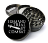 I Demand Trial By Combat Extra Large 5 Piece Spice & Herb Grinder