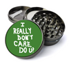 I Really Don't Care Do U? Deluxe Metal 5 Piece Herb Grinder With Fine Screen - Create Your Own Grinder!