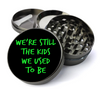 We're Still The Kids Metal 5 Piece Herb Grinder With Fine Screen - Create Your Own Grinder!