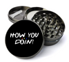 How You Doin? Deluxe Metal 5 Piece Herb Grinder With Fine Screen - Create Your Own Grinder!