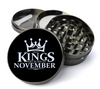 Kings Are Born in November Grinder Deluxe Metal 5 Piece Herb Grinder With Fine Screen