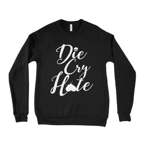 Commandeer Clothing Die Cry Hate Sweatshirt (pre-order)