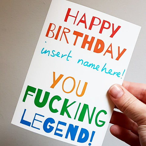 HAPPY BIRTHDAY YOU FUCKING LEGEND PERSONALISED CARD