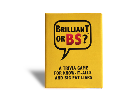 The game of Brilliant or BS?