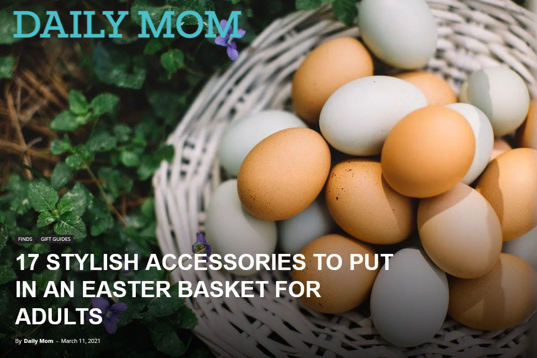 Daily Mom -17 Stylish Accessories To Put In An Easter Basket For Adults