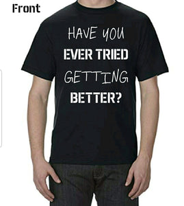 Have you ever tried getting better? T-shirt from TuffRoots
