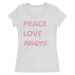 Peace, Love & Pairadyse Womens Tee