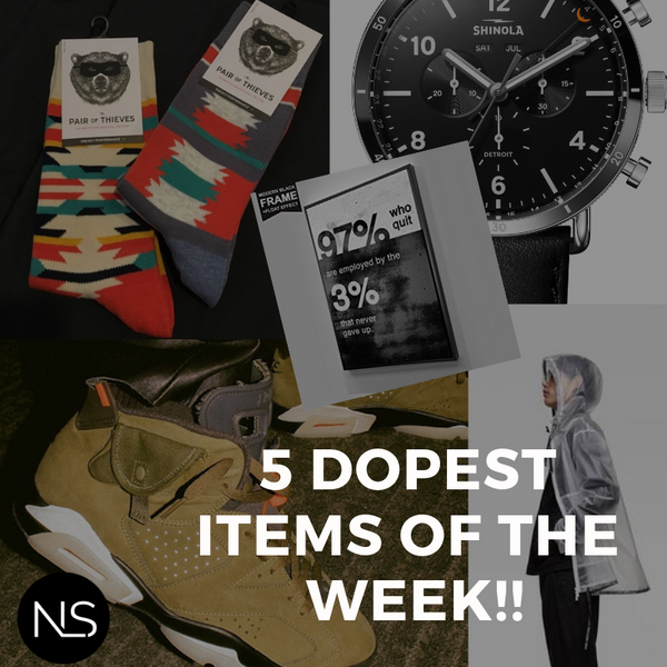 Our 5 Dopest Items of the Week