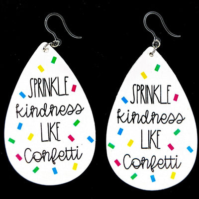 Sprinkle Kindness Earrings (Teardrop Dangles) - white with black writing and confetti