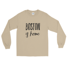 Boston Is Home - Long Sleeve T-Shirt