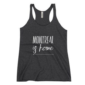 Montreal Is Home - Women's Racerback Tank