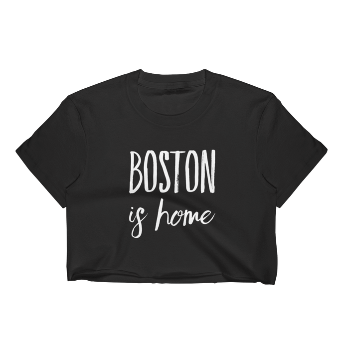 Boston Is Home - Women's Crop Top