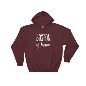 Boston Is Home - Hoodie