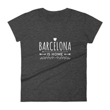 Barcelona Is Home - Women's short sleeve t-shirt