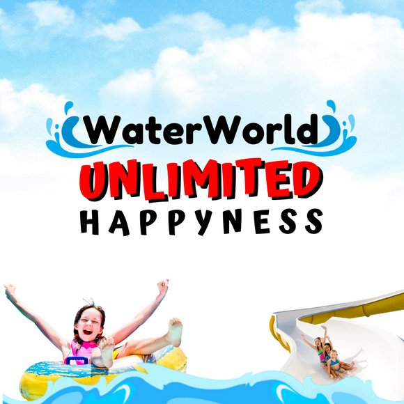 WaterWorld Unlimited Happyness