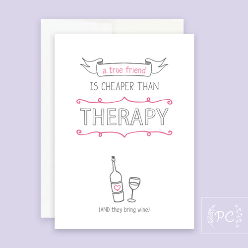 a true friend is cheaper than therapy
