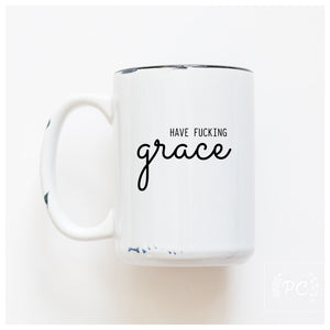 have fucking grace