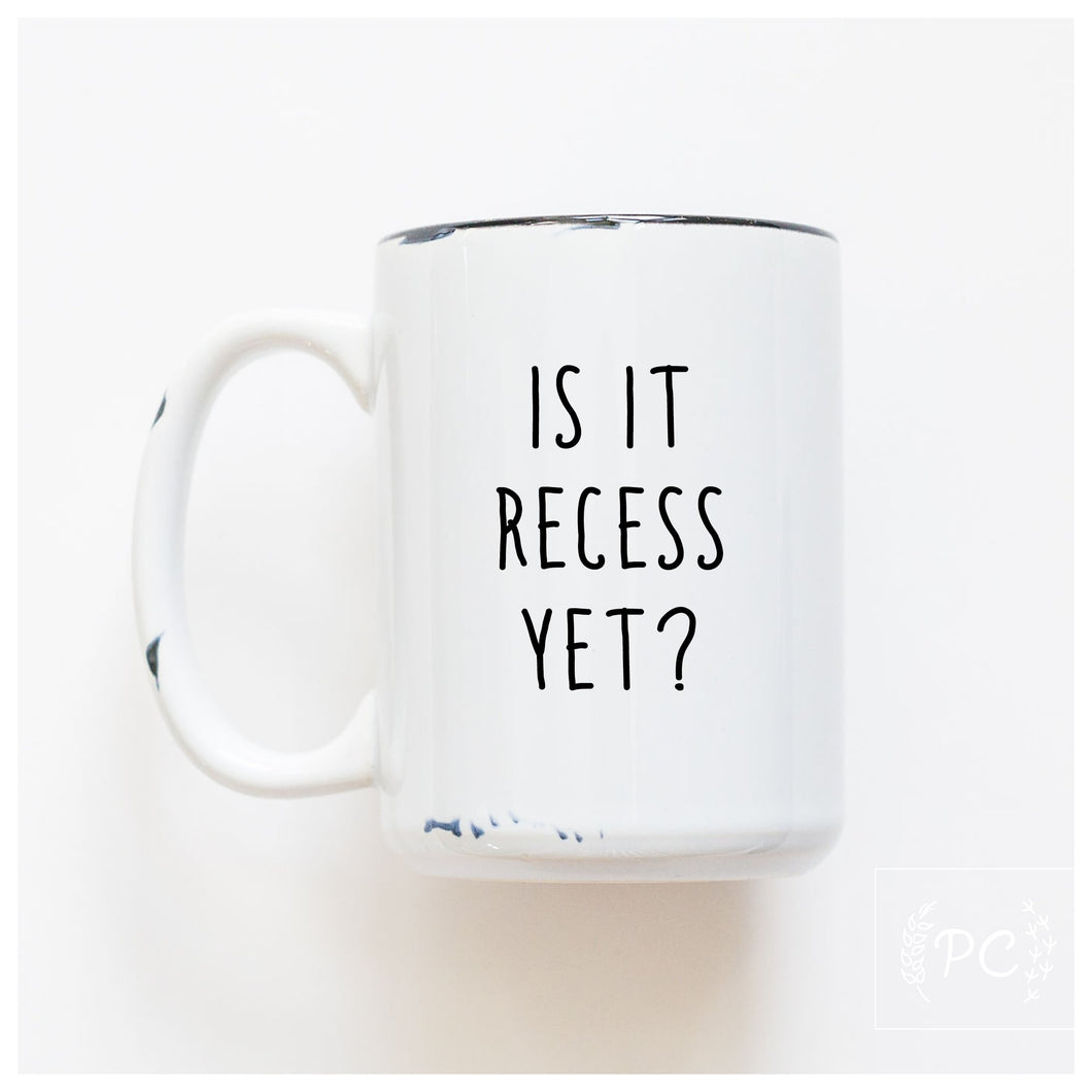 is it recess yet?
