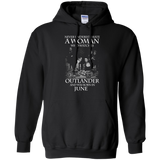 A woman who watches Outlander and was born in June t shirt Hoodie