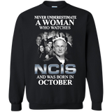 A woman who watches NCIS and was born in October t shirt Sweatshirt