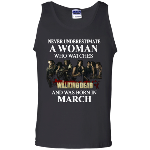 A woman who watches The walking dead and was born in March t shirt Cotton Tank Top