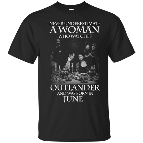 A woman who watches Outlander and was born in June t shirt Cotton t shirt