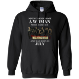 A woman who watches The walking dead and was born in July t shirt Hoodie