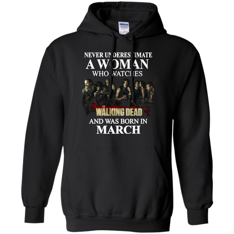 A woman who watches The walking dead and was born in March t shirt Hoodie