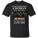 A woman who watches The walking dead and was born in January t shirt Cotton t shirt