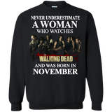 A woman who watches The walking dead and was born in November t shirt Sweatshirt