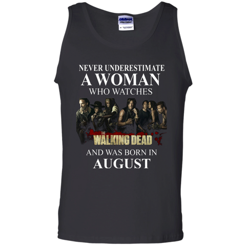 A woman who watches The walking dead and was born in august t shirt Cotton Tank Top