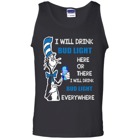 Bud Light I Will Drink Bud Light Everywhere shirt Cotton Tank Top
