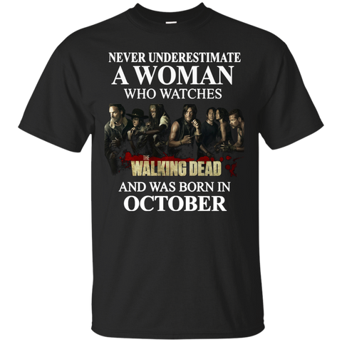 A woman who watches The walking dead and was born in October t shirt Cotton t shirt