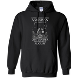 A woman who watches Outlander and was born in AUGUST t shirt Hoodie